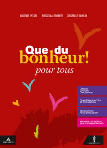 Que du bonheur!. Pour tous. Per le Scuole superiori. Con e-book. Con espansione online - Martine Pelon | Kritjur.org