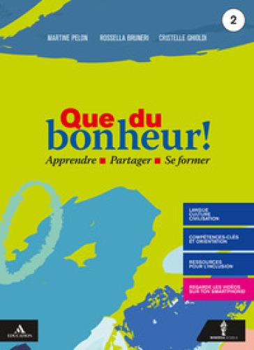Que du bonheur! Per le Scuole superiori. Con e-book. Con espansione online. Con DVD video. Con CD-Audio. 2. - Martine Pelon pdf epub