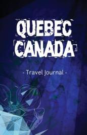 Quebec Canada Travel Journal