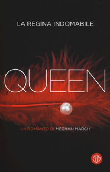 Queen. La regina indomabile - Meghan March |