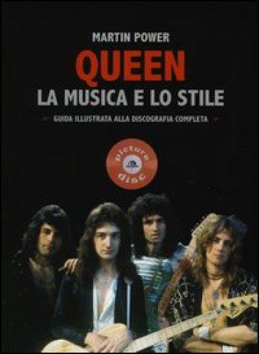 Queen. La musica e lo stile. Guida illustrata alla discografia completa - Martin Power   Thecosgala.com