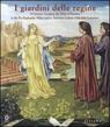 Queens' gardens. The myth of Florence in the pre-raphaelite milieu and in american culture (19/th-20/th centuries) - B. Learmonth |