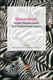Queerdom. Gender Displacements in a Transnational Context