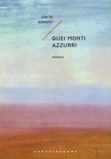 Quei monti azzurri - Carlo Simoni |