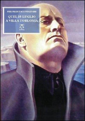 Quel 25 luglio a villa Torlonia - Pier Francesco Pingitore |