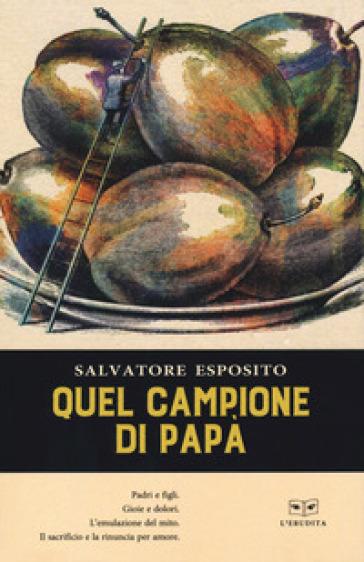 Quel campione di papa - Salvatore Esposito  