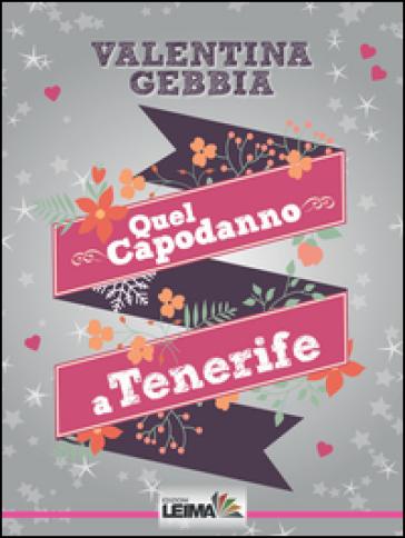 Quel capodanno a Tenerife - Valentina Gebbia   Thecosgala.com