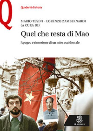 Quel che resta di Mao. Apogeo e rimozione di un mito occidentale - Mauro Tesini | Rochesterscifianimecon.com