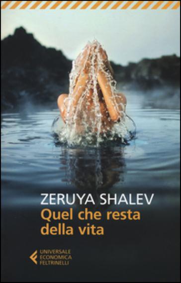 Quel che resta della vita - Zeruya Shalev | Jonathanterrington.com