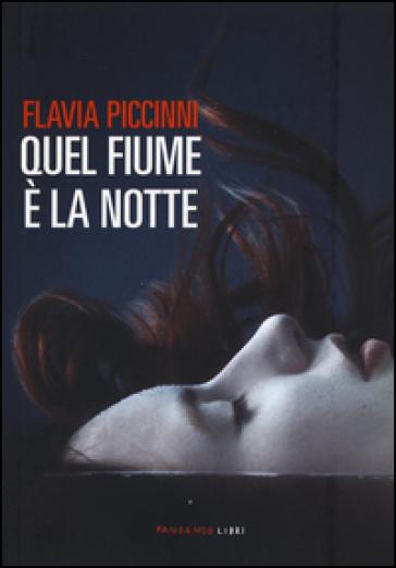 Quel fiume è la notte - Flavia Piccinni | Kritjur.org