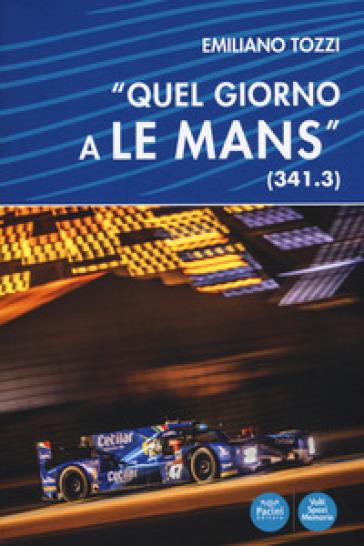 «Quel giorno a Le Mans» (341.3) - Emiliano Tozzi |