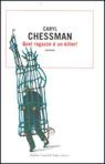 Quel ragazzo è un killer! - Caryl Chessman | Jonathanterrington.com