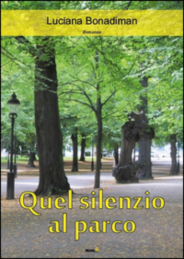 Quel silenzio al parco - Luciana Bonadiman   Kritjur.org