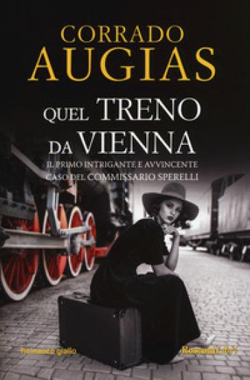 Quel treno da Vienna - Corrado Augias | Rochesterscifianimecon.com