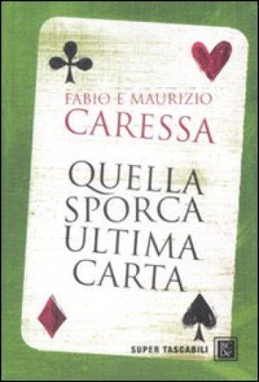 Quella sporca ultima carta - Fabio Caressa |