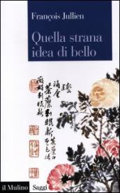 Quella strana idea di bello