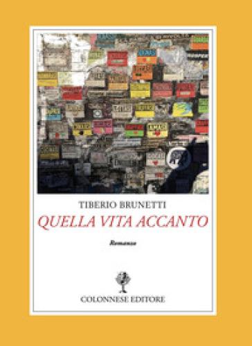 Quella vita accanto - Tiberio Brunetti   Kritjur.org