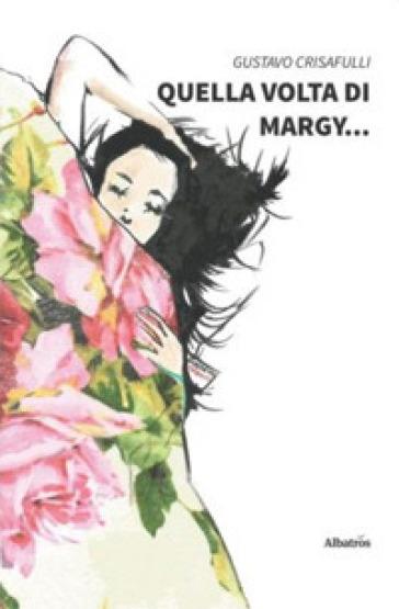 Quella volta di Margy - Gustavo Crisafulli |