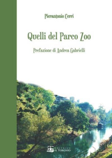 Quelli del Parco Zoo - Pierantonio Cerri |