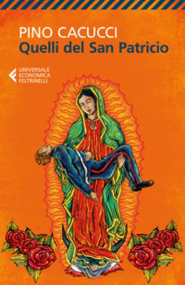 Quelli del san Patricio - Pino Cacucci  