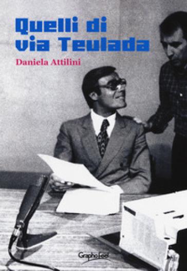 Quelli di via Teulada - Daniela Attilini   Thecosgala.com