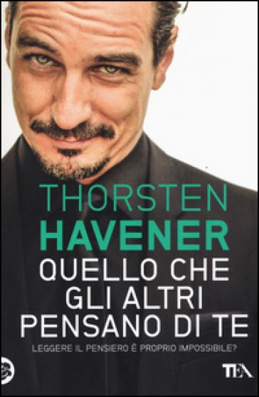 Quello che gli altri pensano di te - Thorsten Havener  