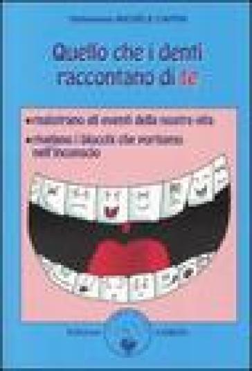 Quello che i denti raccontano di te - Michèle Caffin |