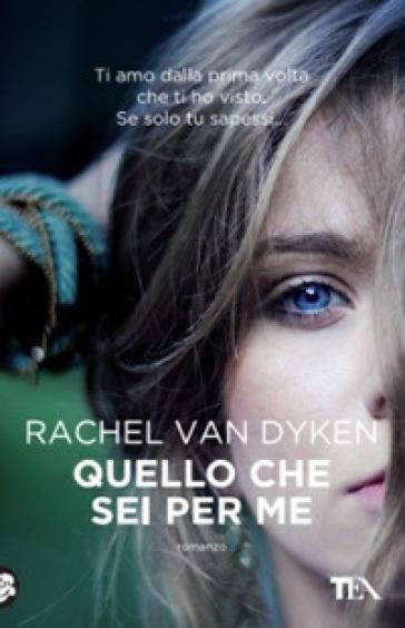 Quello che sei per me - Rachel Van Dyken | Kritjur.org