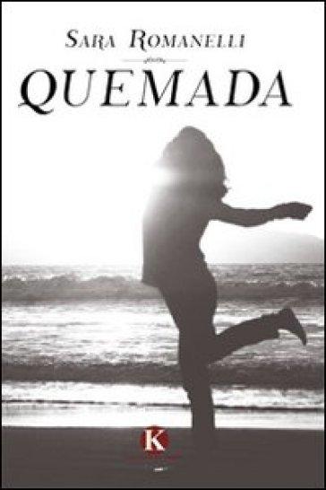 Quemada - Sara Romanelli |