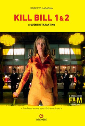 Quentin Tarantino. Kill Bill 1/2 - Roberto Lasagna  