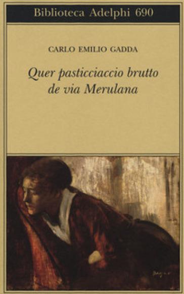 Quer pasticciaccio brutto de via Merulana - Carlo Emilio Gadda |