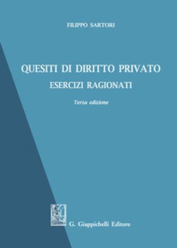 Quesiti di diritto privato. Esercizi ragionati. Ediz. ampliata - Filippo Sartori pdf epub