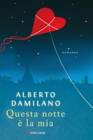 Questa notte è la mia - Alberto Damilano |