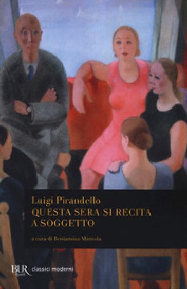 Questa sera si recita a soggetto - Luigi Pirandello pdf epub
