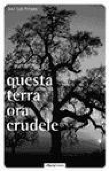 Questa terra ora crudele - José Luis Peixoto |