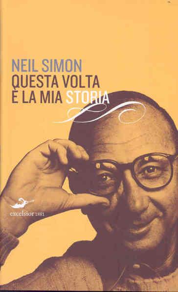 Questa volta è la mia storia - Neil Simon |