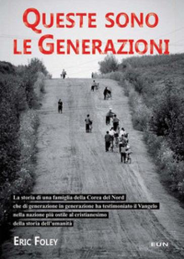 Queste sono le generazioni - Eric Foley | Kritjur.org
