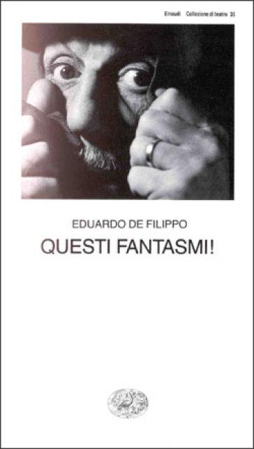 Questi fantasmi! - Eduardo De Filippo   Thecosgala.com