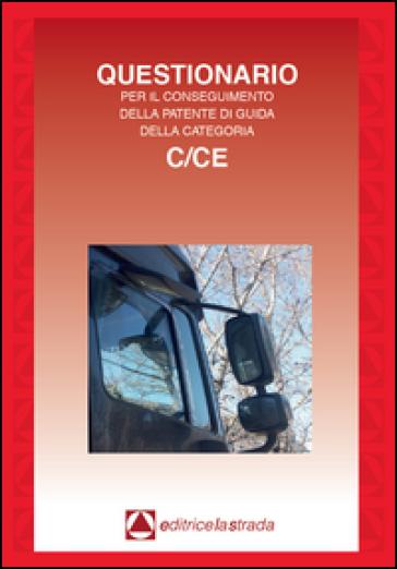 Questionario fac simile esame per il conseguimento della patente di guida categoria C/CE -  pdf epub