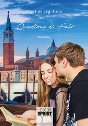 Questione di fato - Martina Legittimo |