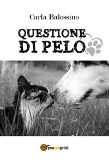 Questione di pelo - Carla Balossino pdf epub
