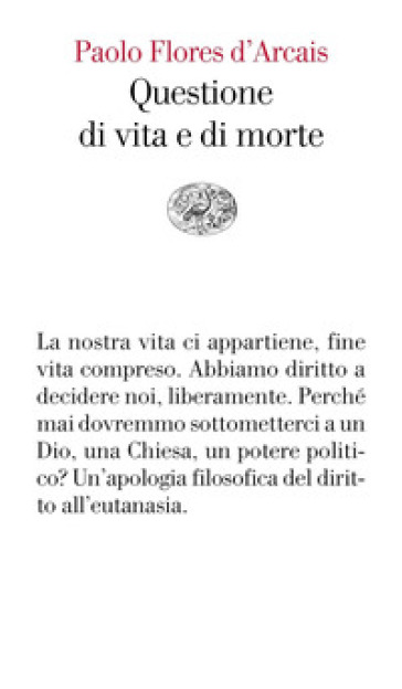 Questione di vita e di morte - Paolo Flores d'Arcais | Ericsfund.org