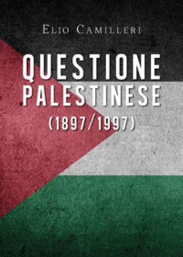 Questione palestinese (1897/1997) - Elio Camilleri | Kritjur.org
