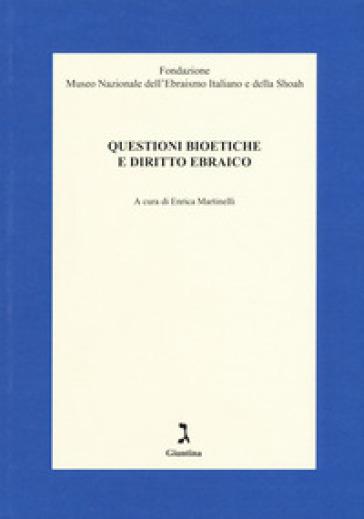 Questioni bioetiche e diritto ebraico - E. Martinelli  