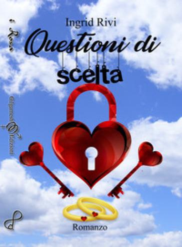 Questioni di scelta - Ingrid Rivi pdf epub