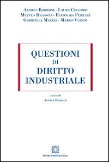 Questioni di diritto industriale - A. Borroni |