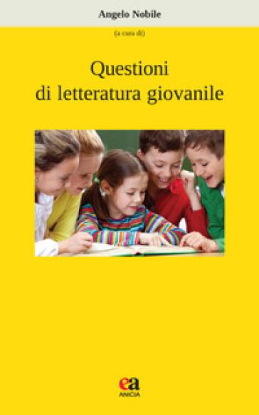 Questioni di letteratura giovanile - A. Nobile | Thecosgala.com