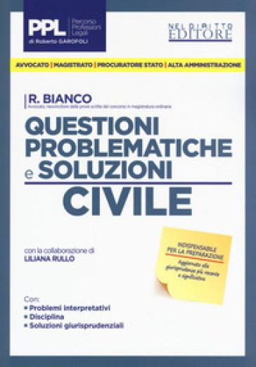 Questioni problematiche e soluzioni. Civile - Roberto Bianco | Thecosgala.com