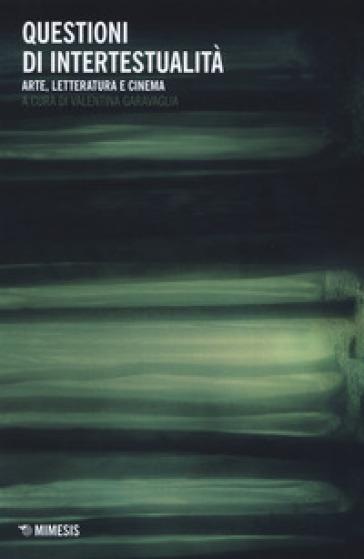 Questioni di riscritture. Arte, letteratura e cinema - V. Garavaglia   Rochesterscifianimecon.com
