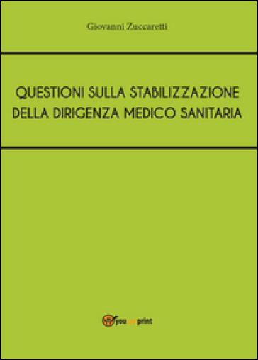Questioni sulla stabilizzazione della dirigenza medico sanitaria - Giovanni Zuccaretti | Rochesterscifianimecon.com